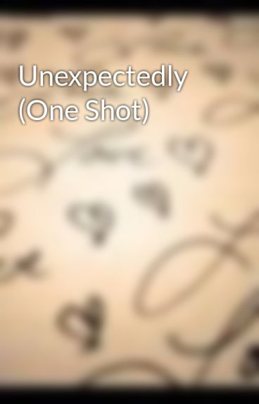 Unexpectedly (One Shot) by les_109