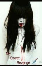 My Sweet Revenge by PreciousYodico