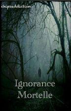 Ignorance mortelle by chipsaddiction