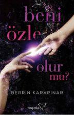 (SES SERİSİ I) BENİ ÖZLE OLUR MU? KİTAP OLDU ( 2 EKİM 2015) by BerrinKarapinar