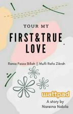 your my first&true love♡ [COMPLETED]  by pineappleee__