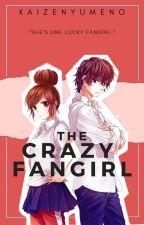 The crazy fangirl by KaizenYumeno