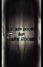 Locked Doors and Dark Rooms by hailsz