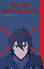 The Heir Who Betrayed (Voltron Keith X Reader) by press-del