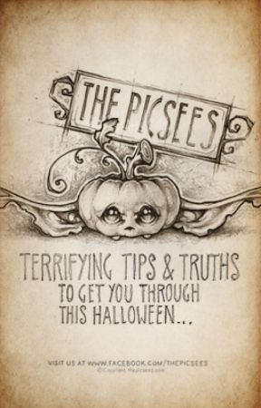 A few terrifying tips & truths to get you through this Halloween... by thepicsees