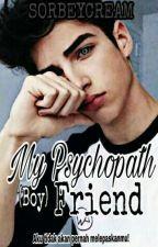 My Psychopath(Boy)friend by Estrli17
