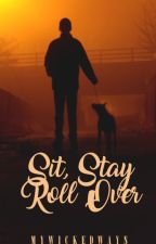 Sit, Stay, Roll Over (boyxboy) ✓ by MyWickedWays