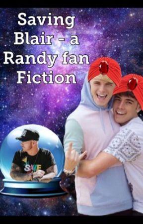 Saving Blair - a randy fan fiction by RoadTripFanFictions