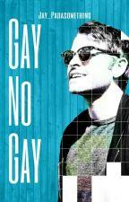 Gay no Gay by Jay_Padasomething