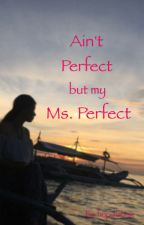 Ain't Perfect but my Ms. Perfect (GXG ON-GOING) by hopialabme