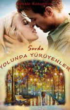 SEVDA YOLUNDA YÜRÜYENLER by BerrinKarapinar