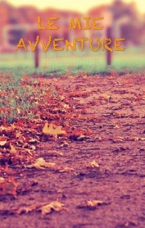 Le mie avventure 😝 by Sasha230306