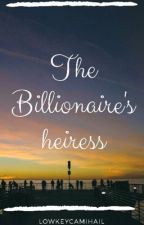 The Billionaire's Heiress  by emblaxx2
