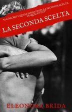 La seconda scelta by eleonora-brida95