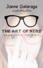The Art of Nerd (Reminiscing the Past) by yhaNaMhalDta