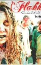 Flakka(Zombie Outbreak) On-going #Watty2017 by SenyoritaLea