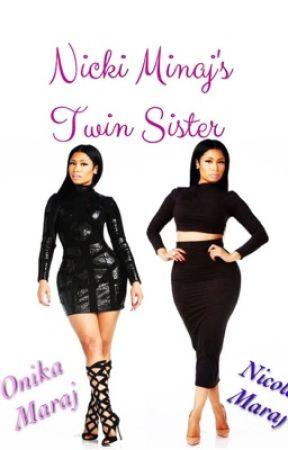 Nicki Minaj's Twin Sister - Chapter Three - Wattpad