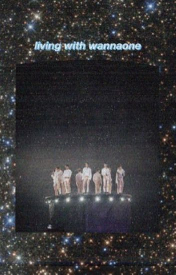 living with wannaone {COMPLETED}