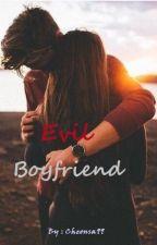 Evil Boyfriend (twoshoot) by Ceonsa99