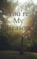 You're My Reason by arindarachmawati