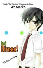 HEI DIMAS! by azmarko22