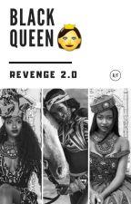 Black Queen👸 : Revenge 2.0 by lahotqueen224