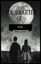The Daughter Of Evil by jonadb