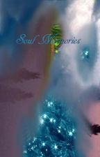 Soul Memories by writemeariver