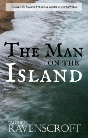 The Man On The Island [COMPLETE] by ValerieLarouche