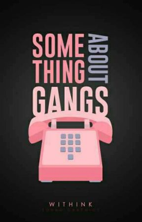 Something About Gangs by withink