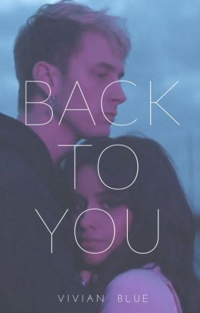 Back To You by Vivian_Blue