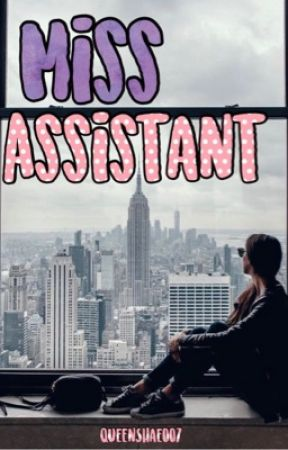 Miss Assistant (Miss Series Book 2) by QueenShae007