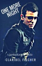 One More Night- A Jordan Knight Fanfic ✔ by ClaryKnight23