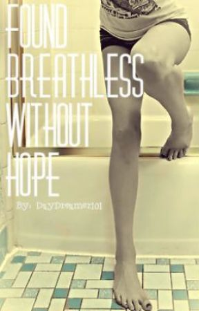 Found Breathless Without Hope by DayDreamer101