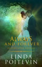 Always and Forever (an Ever After novella - EXCERPT ONLY) by LindaPoitevin