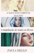 A Saga das Garotas Malfoy (volume  único) by PaulaHydraMello