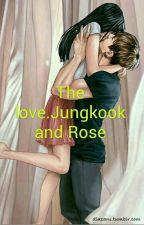 The l💖ve.Jungkook and Rose by userJeonJungkook234