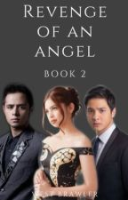 REVENGE OF AN ANGEL (BOOK 2) COMPLETED! by WestieBrawler