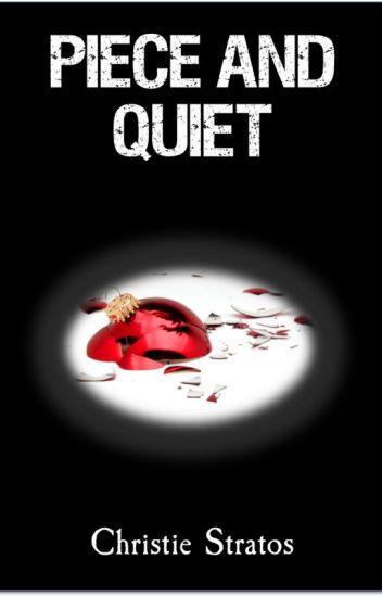 Piece and Quiet