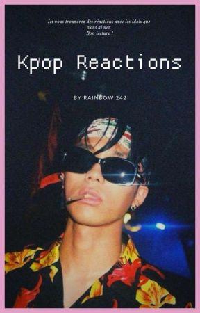 Kpop Réactions ♡ by Rainbow242
