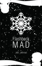 Flashback Mad by JeEr_akhmad