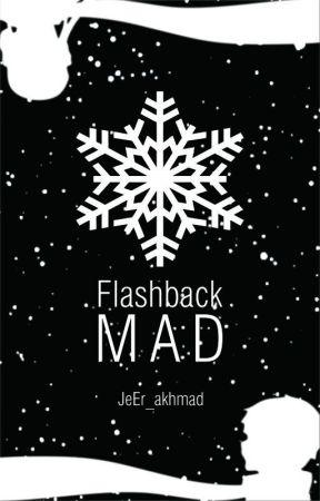 Flashback Mad by JeEr_akhmad