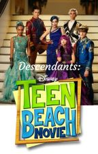 Descendants: Teen Beach Movie *On Hold* by YJfanficfreak