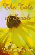 THE TALE OF SARAH by proudly-african
