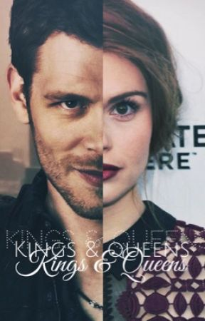 KINGS & QUEENS || K. MIKAELSON by djamnaomi