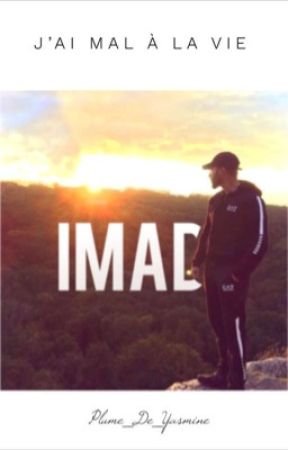 Imad: J'ai Mal À La Vie ? by Plume_de_Yasmine