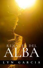 Renacer Del Alba by AlynGrey