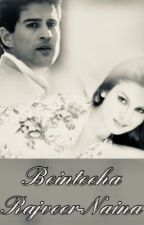 Beinteeha - Rajveer-Naina  by RAINALRL