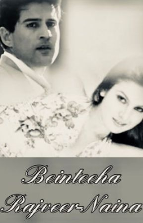 Beinteeha - Rajveer-Naina  by RAINALRL
