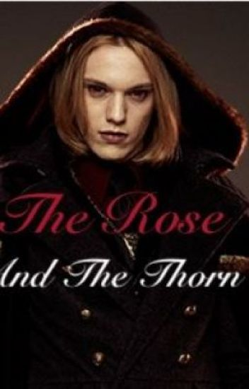 The Rose and The Thorn (Caius - Twilight)